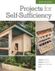 Step-by-Step Projects for Self-Sufficiency: Grow Edibles * Raise Animals * Live Off the Grid * DIY Cover Image