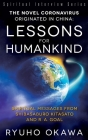 The Novel Coronavirus Originated in China: Lessons for Humankind: Spiritual Messages from Shibasaburo Kitasato and R.A. Goal Cover Image
