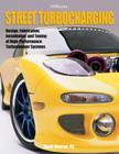 Street TurbochargingHP1488: Design, Fabrication, Installation, and Tuning of High-Performance Street Turbocharger Systems Cover Image