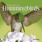 Our Love of Hummingbirds (Our Love of Wildlife) Cover Image