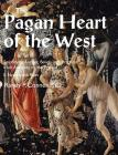 Pagan Heart of the West Embodying Ancient Beliefs and Practices from Antiquity to the Present: II. Nature and Rites Cover Image