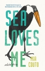 Sea Loves Me: Selected Stories (Biblioasis International Translation) Cover Image