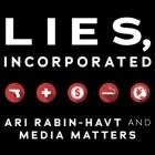 Lies, Incorporated Lib/E: The World of Post-Truth Politics Cover Image