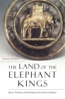 The Land of the Elephant Kings: Space, Territory, and Ideology in the Seleucid Empire Cover Image