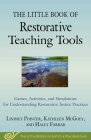 The Little Book of Restorative Teaching Tools: Games, Activities, and Simulations for Understanding Restorative Justice Practices (Justice and Peacebuilding) Cover Image