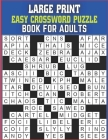 Large Print Easy Crossword Puzzle Book For Senior: Easy to Read Crossword Puzzles for Adults and all other Puzzle Fans Cover Image