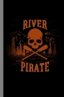 River Pirate: Spooky Paddling Halloween Party Scary Hallows Eve All Saint's Day Celebration Gift For Celebrant And Trick Or Treat (6 Cover Image