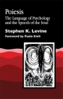 Poiesis: The Language of Psychology and the Speech of the Soul Cover Image
