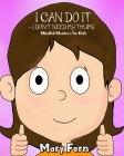 I Can Do It - I Don't Need My Thumb: Mindful Methods For Kids Cover Image