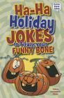 Ha-Ha Holiday Jokes to Tickle Your Funny Bone (Funny Bone Jokes) Cover Image