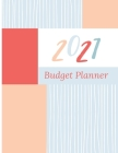 2021 Budget Planner: Weekly and Monthly Planner 2021 - Amazing Budget notebook - Finance journal for everyone - Budget expense tracker Cover Image
