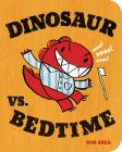 Dinosaur vs. Bedtime (Board Book) (Dinosaur vs. Book) Cover Image