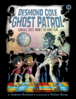 Ghouls Just Want to Have Fun: #10 (Desmond Cole Ghost Patrol) Cover Image