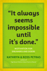 It Always Seems Impossible Until It's Done: Motivation for Dreamers & Doers Cover Image
