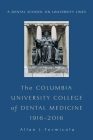 The Columbia University College of Dental Medicine, 1916â