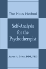 Self-Analysis for the Psychotherapist: The Moss Method Cover Image