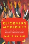 Reforming Modernity: Ethics and the New Human in the Philosophy of Abdurrahman Taha Cover Image