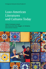 Luso-American Literatures and Cultures Today (Portuguese Literary and Cultural Studies #32) Cover Image