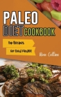 Paleo Diet Cookbook: Top Recipes for Total Health! Cover Image