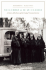 Neighbors and Missionaries: A History of the Sisters of Our Lady of Christian Doctrine Cover Image