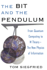 The Bit and the Pendulum: From Quantum Computing to M Theory--The New Physics of Information Cover Image