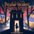 The Peculiar Incident on Shady Street Lib/E Cover Image