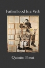 Fatherhood Is a Verb Cover Image