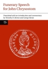 Funerary Speech for John Chrysostom (Liverpool University Press - Translated Texts for Historians #60) Cover Image