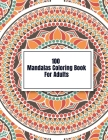 100 Mandalas Coloring Book For Adults: Adult Coloring Book with Fun, Easy, and Relaxing Coloring Pages Cover Image