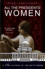 All the Presidents' Women: A Sex History of the White House Cover Image