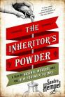 The Inheritor's Powder: A Tale of Arsenic, Murder, and the New Forensic Science Cover Image