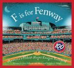 F Is for Fenway: America's Oldest Major League Ballpark (Sleeping Bear Alphabets) Cover Image
