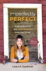 Imperfectly Perfect: A Devotional for the Transformed Everyday Sinner Cover Image