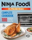 Ninja(r) Foodi(tm) XL Pro Air Oven Complete Cookbook: 100 Recipes to Feed Your Family Fast Cover Image