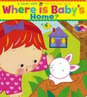 Where Is Baby's Home?: A Karen Katz Lift-the-Flap Book Cover Image