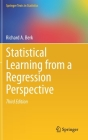 Statistical Learning from a Regression Perspective (Springer Texts in Statistics) Cover Image