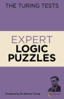 The Turing Tests Expert Logic Puzzles: Foreword by Sir Dermot Turing Cover Image