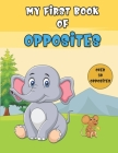 My First Book Of Opposites: Learning Opposites With Coloring Pages Cover Image