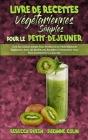 Livre De Recettes Végétariennes Simples Pour Le Petit-Déjeuner: Livre De Cuisine Simple Pour Profiter D'un Petit-Déjeuner Végétarien Avec Les Meilleur Cover Image