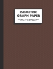 Isometric Graph Paper: 1/4 In. Equilateral Triangle Graph Notebook, 150 Pages, Large (8.5x11