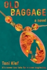 Old Baggage: It's Never Too Late for a New Beginning Cover Image