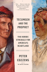 Tecumseh and the Prophet: The Heroic Struggle for America's Heartland Cover Image