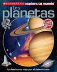 Scholastic Explora Tu Mundo: Los Planetas: (Spanish Language Edition of Scholastic Discover More: Planets) Cover Image