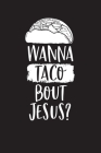 Wanna Taco Bout Jesus?: Inspirational Christian Routine Checklist Cover Image
