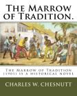 The Marrow of Tradition.: The Marrow of Tradition (1901) is a historical novel Cover Image