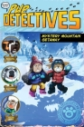 Mystery Mountain Getaway (Pup Detectives #6) Cover Image