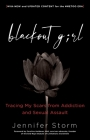 Blackout Girl: Tracing My Scars from Addiction and Sexual Assault; With New and Updated Content for the #MeToo Era Cover Image