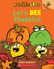 Let's Bee Thankful (Bumble and Bee #3): An Acorn Book Cover Image