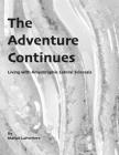 The Adventure Continues: Living with Amyotrophic Lateral Sclerosis (ALS) Cover Image