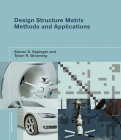 Design Structure Matrix Methods and Applications (Engineering Systems) Cover Image